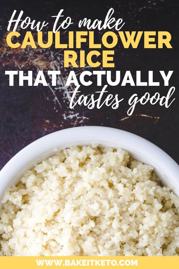 How to make cauliflower rice that tastes good pin image. Bowl of tasty cauliflower rice.