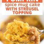 "Keto pumpkin spice mug cake pin image: Spoonful of the low carb pumpkin streusel mug cake with text ""heavenly pumpkin spice mug cake with streusel topping"""