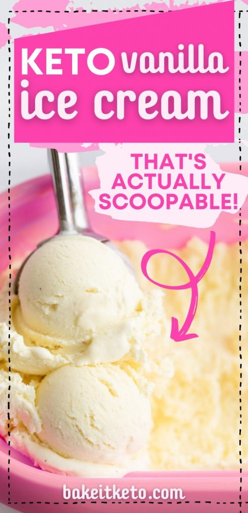 Soft and Creamy Keto Vanilla Ice Cream Pin Image with two scoops of low carb ice cream and text: Keto Vanilla Ice Cream that's actually scoopable!